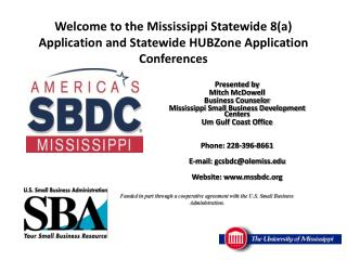 Presented by Mitch McDowell Business Counselor Mississippi Small Business Development Centers