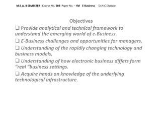 M.B.A. II SEMESTER    Course No.  208   Paper No. –  XVI   E-Business Dr.N.C.Dhande