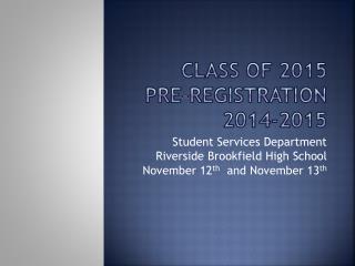 Class of 2015 PRE-REGISTRATION  2014-2015