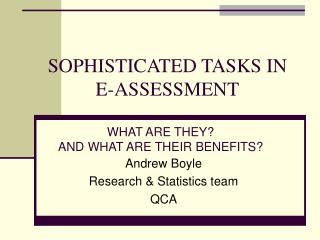 SOPHISTICATED TASKS IN E-ASSESSMENT