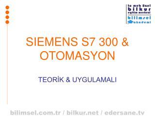 SIEMENS S7 300 & OTOMASYON