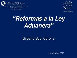"""""""Reformas a la Ley Aduanera"""""""