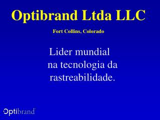 Optibrand Ltda LLC Fort Collins, Colorado