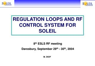 REGULATION LOOPS AND RF CONTROL SYSTEM FOR SOLEIL