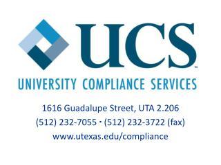 1616 Guadalupe Street, UTA 2.206 (512) 232-7055  ▪  (512) 232-3722 (fax) utexas/compliance