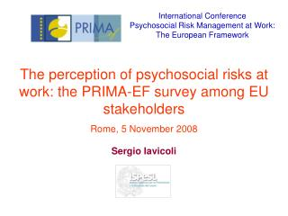 The perception of psychosocial risks at work: the PRIMA-EF survey among EU stakeholders