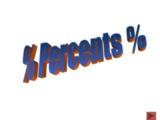 % Percents %