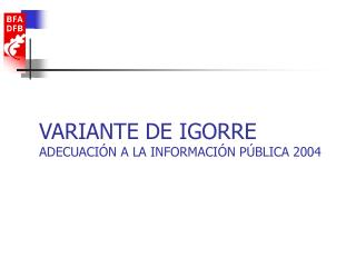 VARIANTE DE IGORRE ADECUACIÓN A LA INFORMACIÓN PÚBLICA 2004