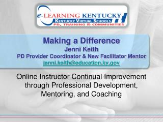 Online Instructor Continual Improvement through Professional Development, Mentoring, and Coaching