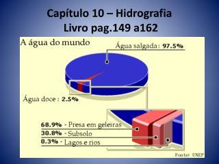Capítulo  10 –  Hidrografia Livro  pag.149 a162