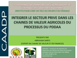 INTEGRER LE SECTEUR PRIVE DANS LES CHAINES DE VALEUR AGRICOLES DU PROCESSUS DU PDDAA