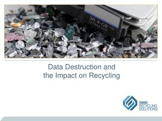 Data Destruction and the Impact on Recycling
