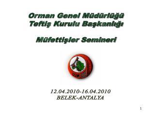 Orman Genel Müdürlüğü Teftiş Kurulu Başkanlığı Müfettişler Semineri