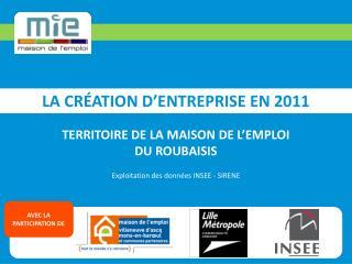 LA CRÉATION D'ENTREPRISE EN 2011