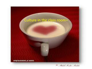 Culture in the class room
