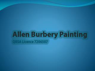 Allen Burbery painting - best painters and decorators