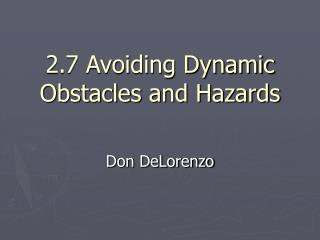 2.7 Avoiding Dynamic Obstacles and Hazards