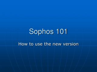Sophos 101