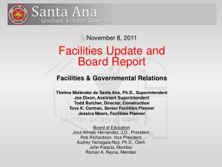 November 8, 2011 Facilities Update and  Board Report  Facilities & Governmental Relations
