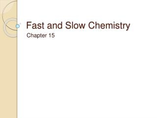 Fast and Slow Chemistry