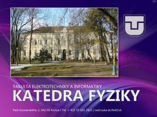FAKULTA ELEKTROTECHNIKY A INFORMATIKY K ATEDRA FYZIKY