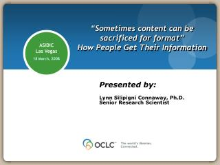 """Sometimes content can be sacrificed for format"" How People Get Their Information"