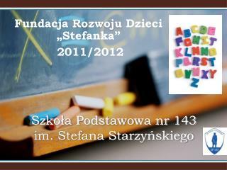 Szkoła Podstawowa nr 143 im. Stefana Starzyńskiego