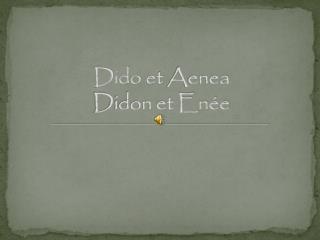 Dido  et  Aenea Didon et Enée