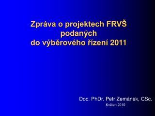 Zpráva o projektech FRVŠ  podaných  do výběrového řízení  2011