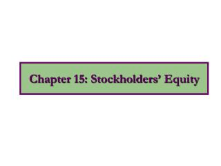 Chapter 15: Stockholders  Equity