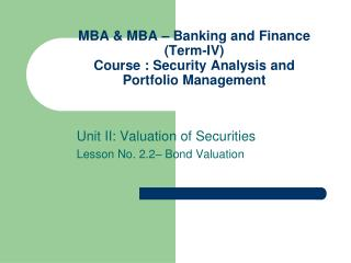 MBA & MBA � Banking and Finance (Term-IV) Course : Security Analysis and Portfolio Management