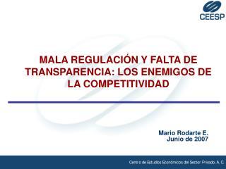MALA REGULACIÓN Y FALTA DE TRANSPARENCIA: LOS ENEMIGOS DE LA COMPETITIVIDAD