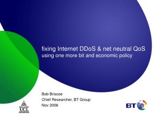 fixing Internet DDoS & net neutral QoS  using one more bit and economic policy