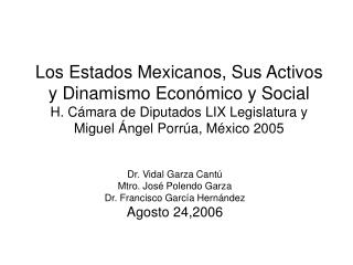 Dr. Vidal Garza Cantú Mtro. José Polendo Garza Dr. Francisco García Hernández Agosto 24,2006