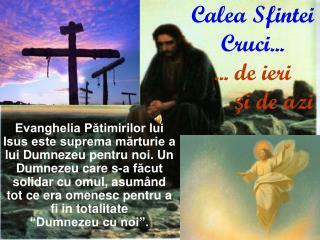 Calea Sfintei  Cruci... ... de ieri         şi de azi