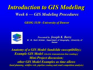 Introduction to GIS Modeling  Week 6   GIS Modeling Procedures    GEOG 3110  University of Denver