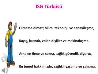 İSG  Türküsü