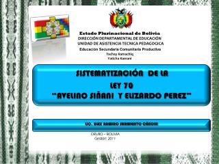 Estado Plurinacional de Bolivia DIRECCIÓN DEPARTAMENTAL DE EDUCACIÓN