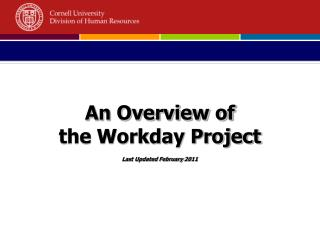 An Overview of the Workday Project Last Updated February 2011