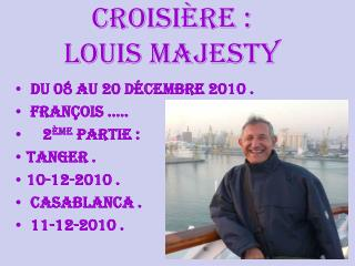 Croisi�re :  Louis majesty