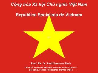 Cộng hòa Xã hội Chủ nghĩa Việt Nam República Socialista de Vietnam