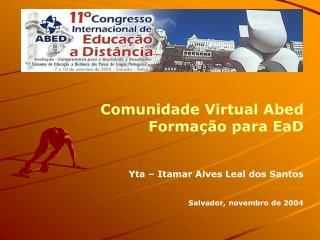 Comunidade Virtual Abed Formação para EaD Yta – Itamar Alves Leal dos Santos