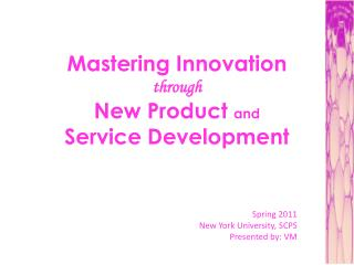 Mastering Innovation  through  New Product  and Service Development