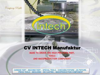 CV INTECH  Manufaktur