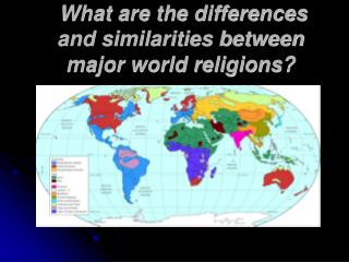 What are the differences and similarities between major world religions?