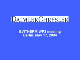 EVITHERM WP3 meeting  Berlin, May 17, 2004
