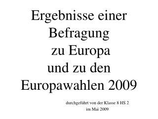 Ergebnisse einer Befragung  zu Europa  und zu den Europawahlen 2009