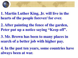 1. Martin Luther King, Jr. will live in the hearts of the people forever/ for ever.