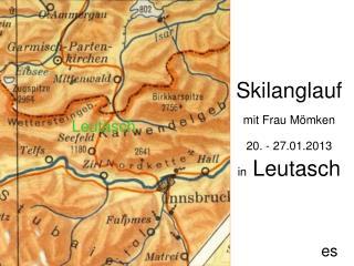 Skilanglauf    mit Frau Mömken 20. - 27.01.2013 in  Leutasch