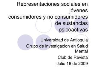 Representaciones sociales en j�venes consumidores y no consumidores de sustancias psicoactivas